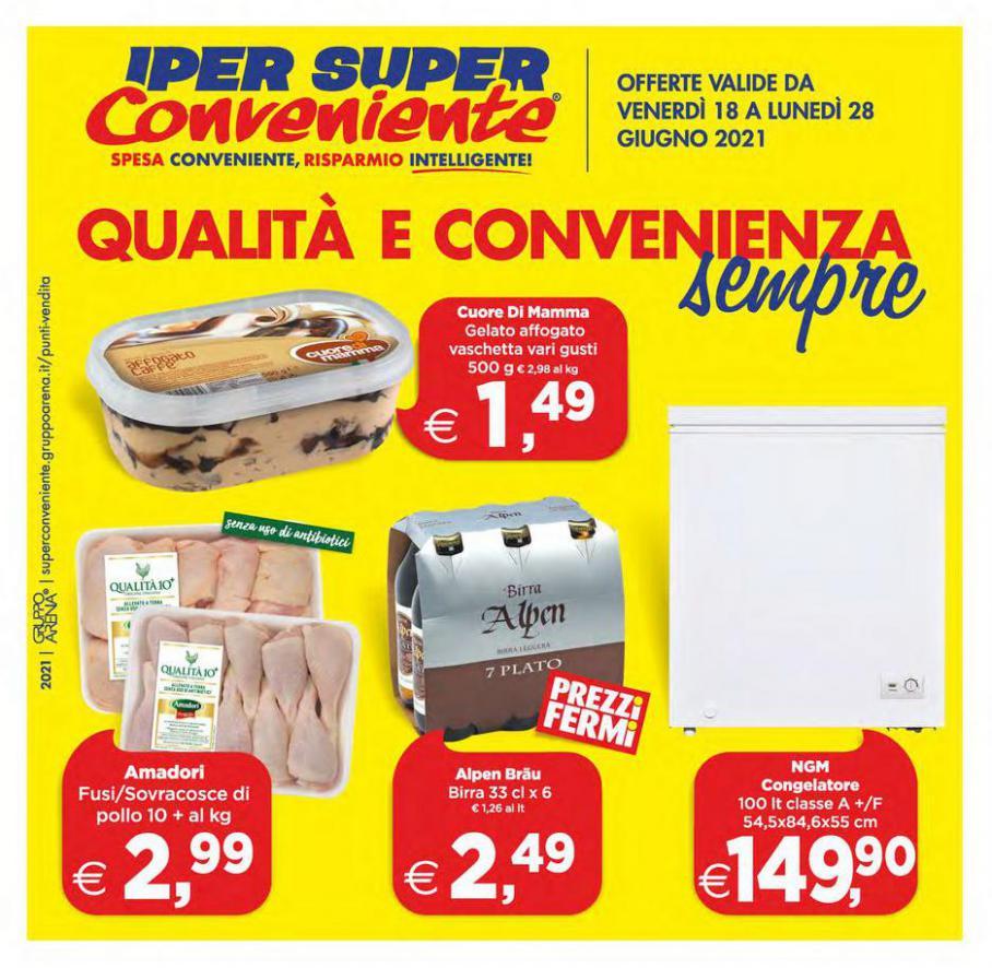 Qualità e convenienza sempre. Iper Super Conveniente (2021-06-28-2021-06-28)